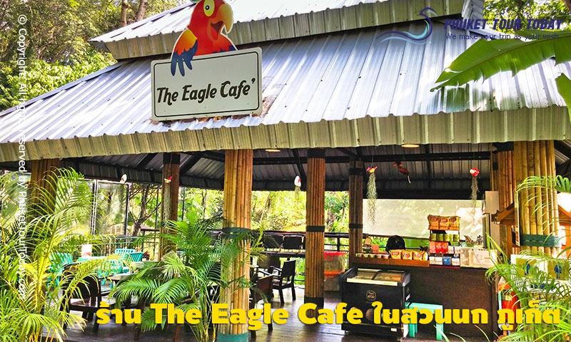 ร้าน The Eagle Cafe สวนนก ภูเก็ต